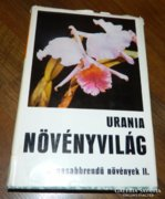Urania Növényvilág: Magasabbrendű növények II.