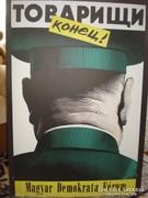Tovarisi konyec! - eredeti választási plakát 1989-ből