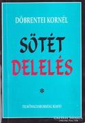 Döbrentei Kornél: Sötét delelés (RITKA kötet) 1000 Ft