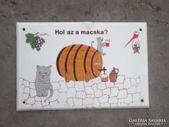 Tűzzománc tábla 29,5x 19 cm (Hol az a macska ?)