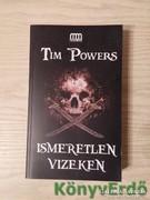 Tim Powers: Ismeretlen vizeken