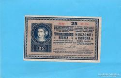 25 Korona 1918 Sorszámnál festékhiba Ropogós!!!