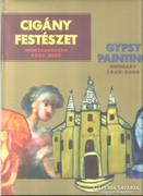 CIGÁNY FESTÉSZET - MAGYARORSZÁG 1969 - 2009