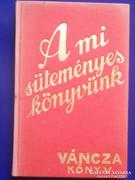 Váncza:A mi süteményes könyvünk/1936./