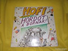 HANGLEMEZ HOFI HORDÓT A BORNAK