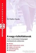 Dr. Pados Gyula: A nagy rizikófaktorok (ÚJszerű, Dedikált)